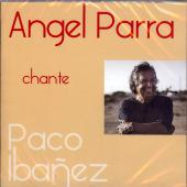 ANGEL PARRA CHANTE PACO IBANEZ